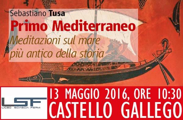 """Incontro con l'archeologo Prof. Sebastiano Tusa, autore di """"Primo Mediterraneo - Meditazioni sul mare più antico della storia"""""""